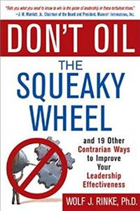 Download Don't Oil the Squeaky Wheel: And 19 Other Contrarian Ways to Improve Your Leadership Effectiveness eBook