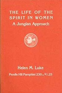 Download Life of the Spirit in Women: A Jungian Approach (Pendle Hill pamphlet ; 230) eBook