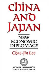 Download China and Japan: New Economic Diplomacy (Hoover Institution Press Publication) eBook