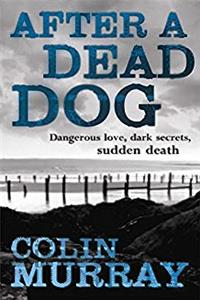 Download After a Dead Dog: Dangerous Love, Dark Secrets, Sudden Death eBook