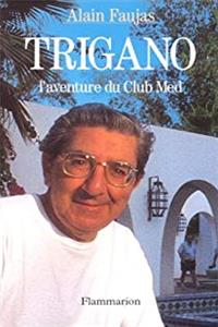 Download Trigano: L'aventure du Club Med (French Edition) eBook