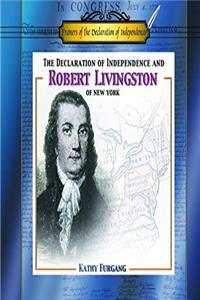 Download The Declaration of Independence and Robert R. Livingston of New York (Framers of the Declaration of Independence) eBook