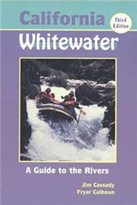 Download California Whitewater: A Guide to the Rivers eBook