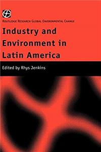 Download Industry and Environment in Latin America (Routledge Research in Global Environmental Change) eBook