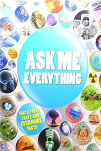 Download Ask Me Everything Facts, Stats, Lists, Records, and More (Paperback) eBook