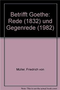 Download Betrifft Goethe: Rede (1832) und Gegenrede (1982) (German Edition) eBook