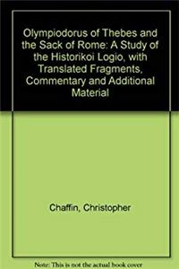 Download Olympiodorus of Thebes and the Sack of Rome: A Study of the Historikoi Logoi, With Translated Fragments, Commentary and Additional Material eBook