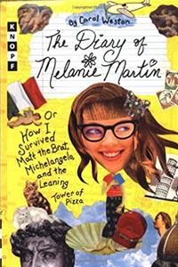 Download The Diary of Melanie Martin: or How I Survived Matt the Brat, Michelangelo, and the Leaning Tower of Pizza eBook