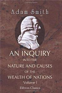 Download An Inquiry into the Nature and Causes of the Wealth of Nations: Volume 1 eBook