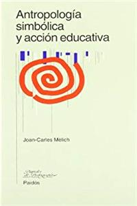 Download Antropologia simbolica y accion educativa / Symbolic Anthropology and Educational Action (Spanish Edition) eBook
