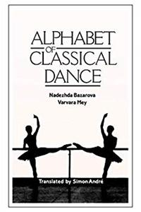 Download Alphabet of Classical Dance: 12th to 19th Century eBook