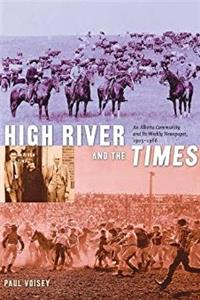 Download High River and the Times: An Alberta Community and Its Weekly Newspaper, 1905-1966 (Alberta Reflections) eBook