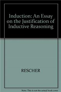 Download Induction: An Essay on the Justification of Inductive Reasoning eBook