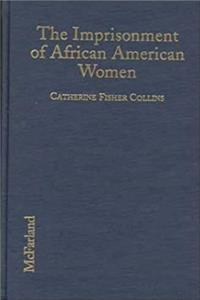 Download The Imprisonment of African American Women: Causes, Conditions and Future Implications eBook