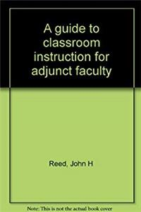 Download A guide to classroom instruction for adjunct faculty eBook