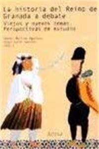 Download La Historia del Reino de Granada a Debate: Viejos y Nuevos Temas, Perspectivas de Estudio (Spanish Edition) eBook