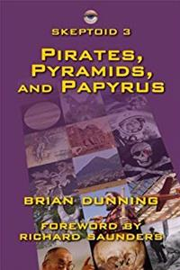 Download Skeptoid 3: Pirates, Pyramids, and Papyrus eBook
