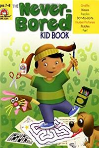 Download The Never-Bored Kid Book, Ages 7-8 eBook