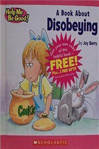 Download A Book About Disobeying (Help Me Be Good!) eBook