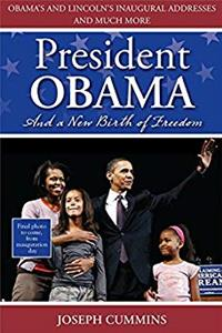 Download President Obama and a New Birth of Freedom: Obama's and Lincoln's Inaugural Addresses and Much More eBook