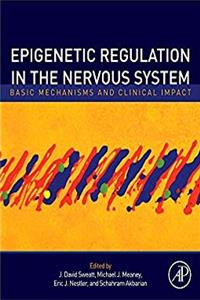 Download Epigenetic Regulation in the Nervous System: Basic Mechanisms and Clinical Impact eBook
