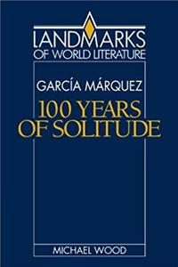 Download Gabriel Garcia Marquez: One Hundred Years of Solitude (Landmarks of World Literature) eBook