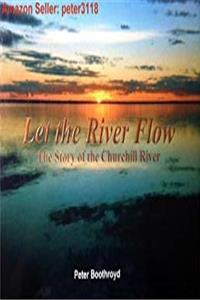 Download Let the River Flow: The Story of the Churchill River eBook