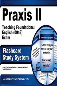 Download Praxis II Teaching Foundations: English (0048) Exam Flashcard Study System: Praxis II Test Practice Questions & Review for the Praxis II: Subject Assessments (Cards) eBook