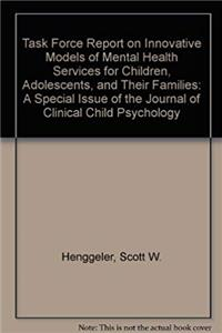Download Task force Report on Innovative Models of Mental Health Services for Children, Adolescents, and their Families: A Special Issue of the journal of Clinical Child Psychology eBook