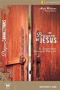 Download The Prayers of Jesus Participant's Guide: Six In-depth Studies Connecting the Bible to Life (Deeper Connections) eBook