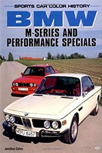 Download BMW M-Series and Performance Specials (Sports Car Color History) eBook