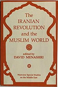 Download The Iranian Revolution And The Muslim World (WESTVIEW SPECIAL STUDIES ON THE MIDDLE EAST) eBook