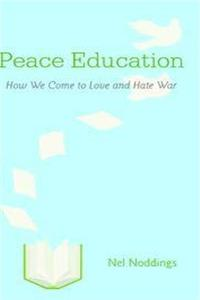 Download Peace Education: How We Come to Love and Hate War eBook