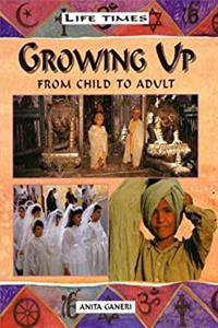 Download Growing Up: From Child to Adult (Life Times) eBook