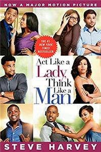 Download Act Like a Lady, Think Like a Man Movie Tie-in Edition: What Men Really Think About Love, Relationships, Intimacy, and Commitment eBook