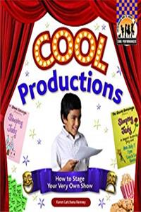 Download Cool Productions: How to Stage Your Very Own Show (Cool Performances) eBook