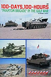 Download 100 Days, 100 Hours: Third Infantry in the Gulf War (Firepower Pictorials Special) eBook