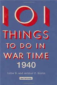 Download 101 Things to Do in Wartime 1940 eBook