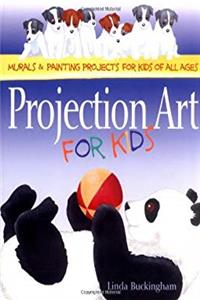 Download Projection Art for Kids: Murals & Painting Projects for Kids of All Ages eBook