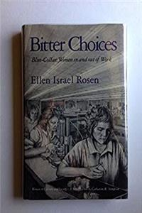 Download Bitter Choices: Blue Collar Women in and Out of Work (Women in Culture & Society) eBook
