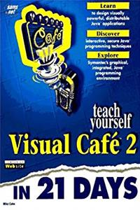 Download Teach Yourself Visual Cafe 2 in 21 Days (Sams Teach Yourself) eBook