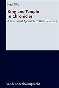 Download King and Temple in Chronicles: A Contextual Approach to their Relations (Forschungen zur Religion und Literatur des Alten und Neuen Testaments) eBook