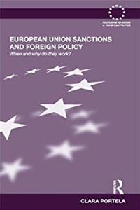 Download European Union Sanctions and Foreign Policy: When and Why do they Work? (Routledge Advances in European Politics) eBook