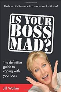 Download Is Your Boss Mad?: The Definitive Guide to Coping With Your Boss eBook