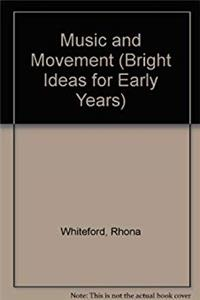 Download Music and Movement (Bright Ideas for Early Years) eBook
