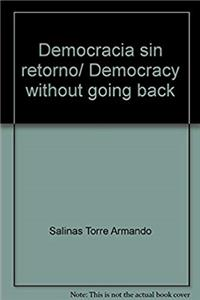 Download Democracia sin retorno/ Democracy without going back (Spanish Edition) eBook