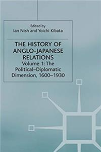 Download The History of Anglo-Japanese Relations, 1600-2000: Volume I: The Political-Diplomatic Dimension, 1600-1930 eBook