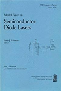 Download Selected Papers on Semiconductor Diode Lasers (S.p.i.e. Milestone Series) eBook
