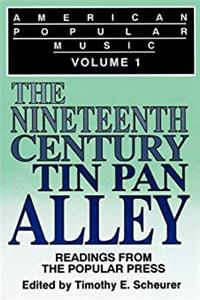 Download American Popular Music: Readings From the Popular Press Volume I: The Nineteenth-Century Tin Pan Alley (Fiction and Fantasy; 39) eBook