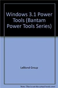 Download Windows 3.1 Power Tools - 2nd Ed w/disk for Windows 3.0 and 3.1 (Bantam Power Tools Series) eBook